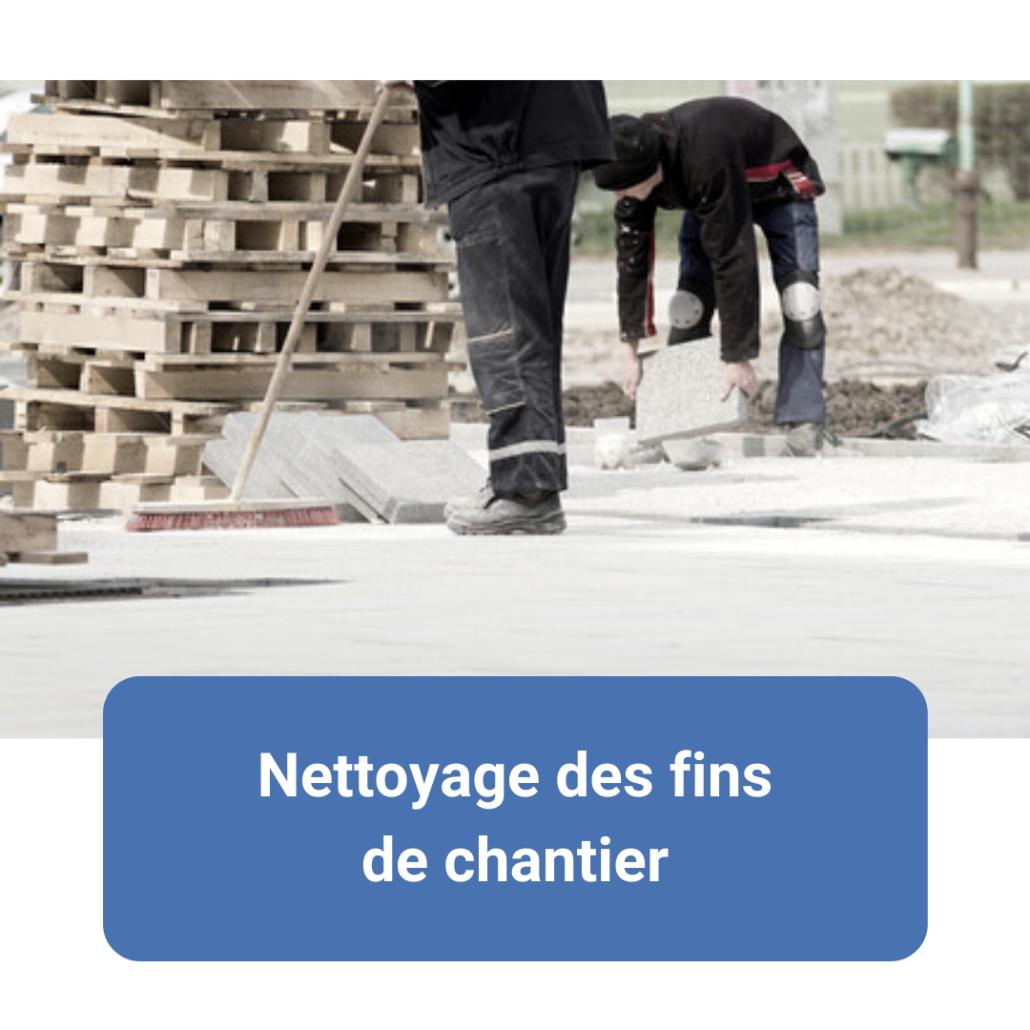 Nettoyage fin de chantier, encombrants, service aux entreprises, locaux commerciaux, nettoyeurs, professionnel du nettoyage